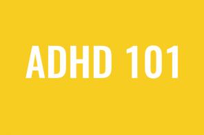 ADHD in Women 101