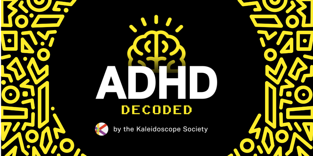 ADHD Decoded podcast by the Kaleidoscope Society