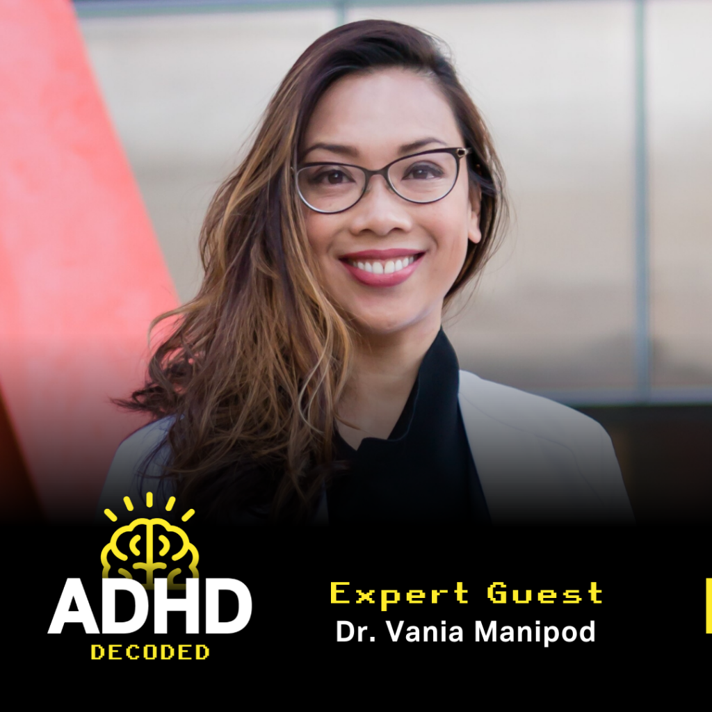 ADHD Decoded expert guest Dr. Vania Manipod smiling in a white doctors coat