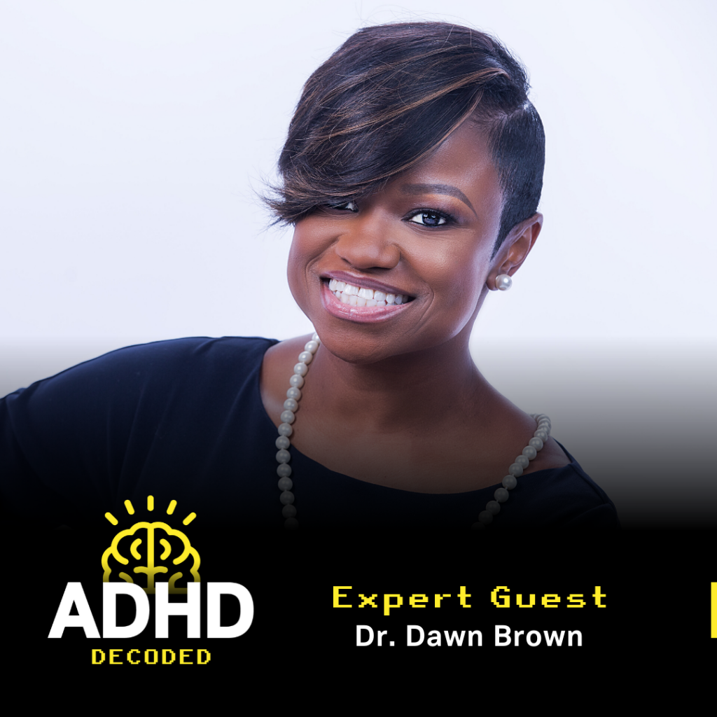 ADHD Decoded Expert Guest Dr. Dawn Brown smiling